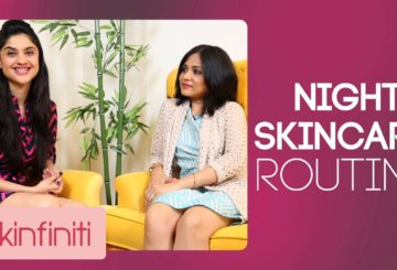 Night Skincare Routine With Archana Pania | Skincare | Skinfiniti