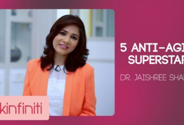 5 Anti-Aging Superstars || Dr. Jaishree Sharad || Skinfiniti