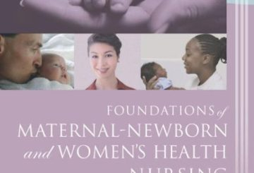 Foundations of Maternal-Newborn and Women's Health Nursing, 5e (Foundations of Maternal- Newborn Nursing)