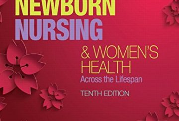 Olds' Maternal-Newborn Nursing & Women's Health Across the Lifespan (10th Edition) (Maternal-Newborn & Women's Health Nursing (Olds))